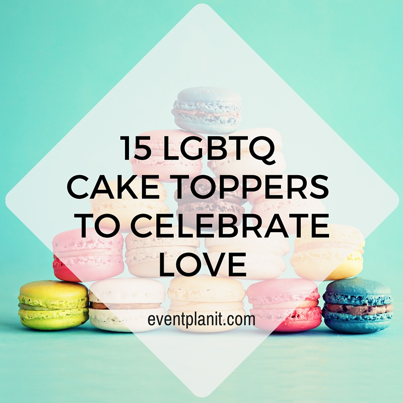 06.26.15 15 LGBTQ Cake Toppers to Celebrate Love