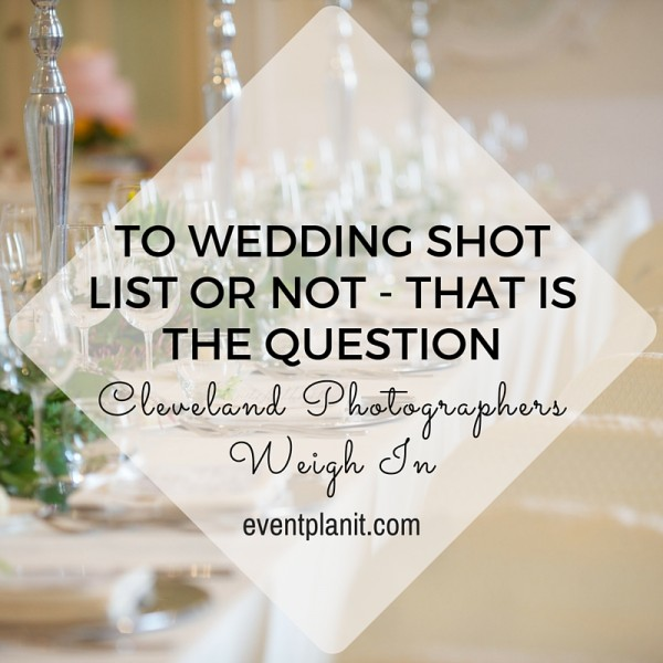 0.7.15.2015 Wedding Shot List