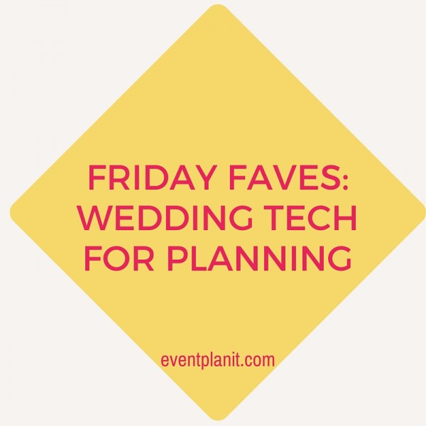 07.24.15 Friday Faves Wedding Tech for Planning