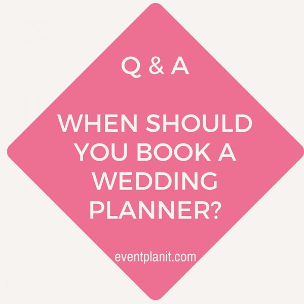 09.07.15 How far in advance should I book a wedding planner_