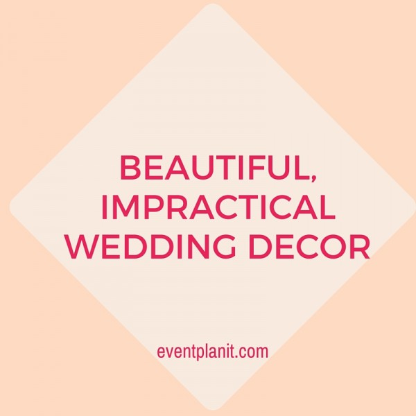 09.14.15 Beautiful, Impractical Wedding Decor