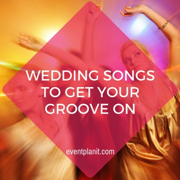 09.16.15 Wedding Songs to Get Your Groove On