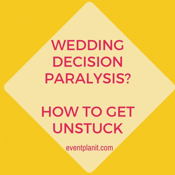 10.07.15 Wedding Decision Paralysis