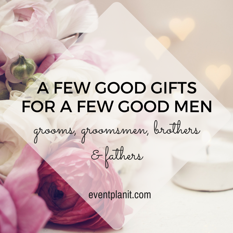 FF 11.27.2015 Gift guide (Grooms, Groomsmen, fathers & brothers)